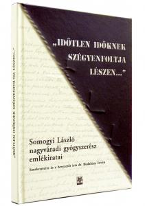 Somogyi László nagyváradi gyógyszerész emlékiratai